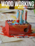 Art Adventures – Wood Working with Three and Four Year Olds