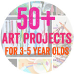 Find more than 50 awesome art projects for 3 to 5 year olds
