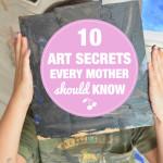 10 Art Secrets Every Parent Should Know