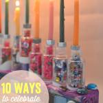 10 Ways to Celebrate Hanukkah - Hanukkah Crafts for Kids
