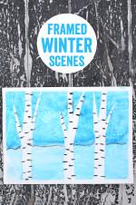 Framed Winter Scenes – Easy Art Projects for kids