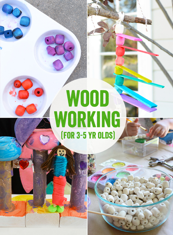 Wood Working Art Projects for kids 3 to 5 year olds
