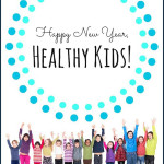 Happy New Year, Healthy Kids