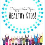 Happy New Year, Healthy Kids