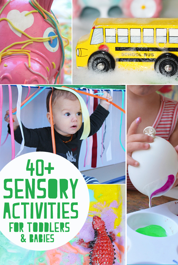 40 Plus Awesome Sensory Play Activities for Babies and Toddlers
