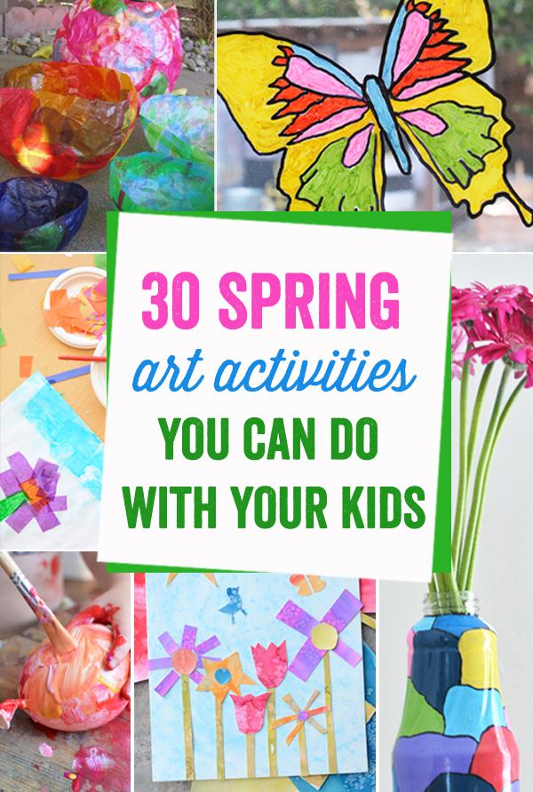 These Art Activities Are Amazing There Is Something In Here For The Crafty Moms And Happy Spring