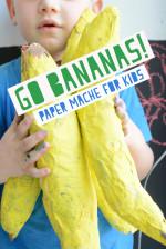 GO BANANAS! Super Fun Paper Mache Tutorial for Kids