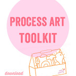 Process Art Toolkit for Parents - Everything you need to know about Process Art for Kids