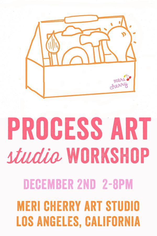 Process Art Studio Workshop Los Angeles - Meri Cherry Art Studio