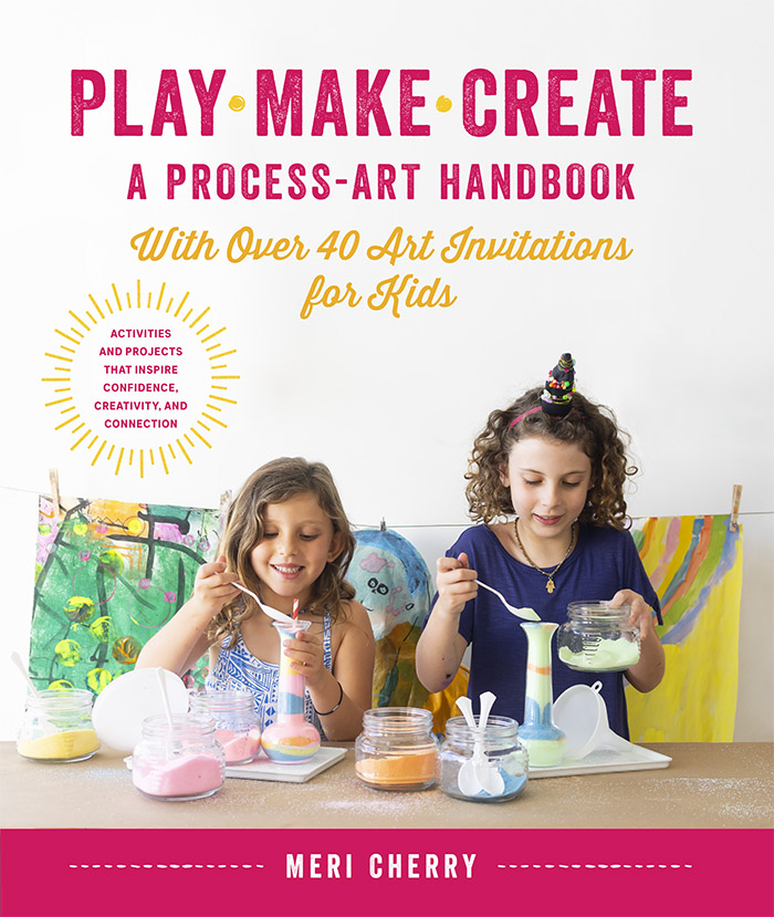 Play Make Create - A Process Art Handbook by Meri Cherry
